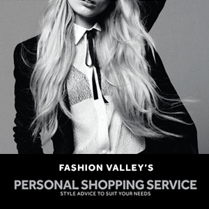 Fashion Valley's Personal Shopping Service - Style advice to suit your needs