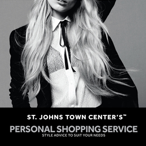 St. Johns Town Center's Personal Shopping Service - Style advice to suit your needs