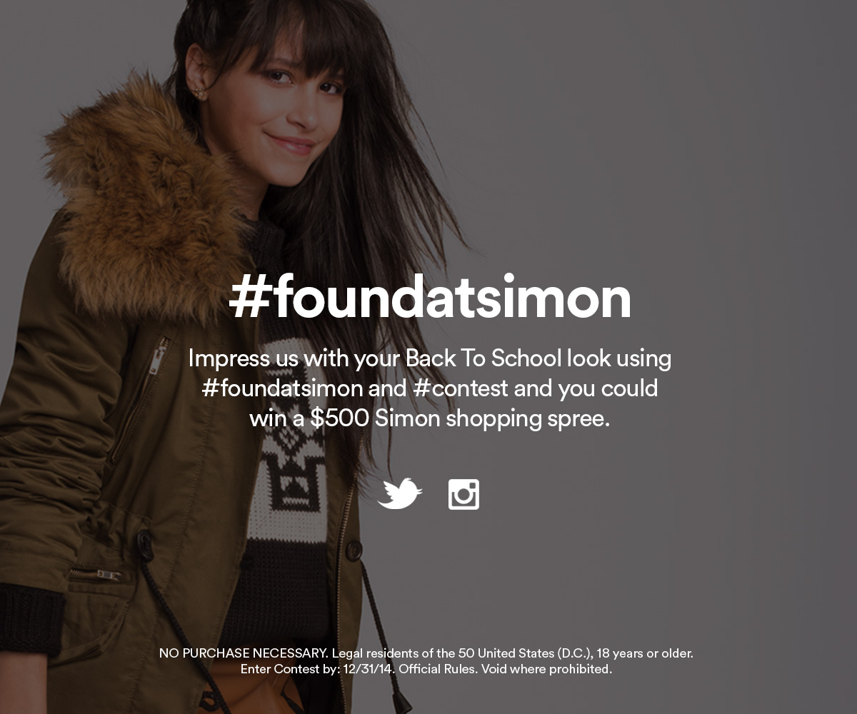 #foundatsimon Impress us with your Back to School look using #foundatsimon and #contest and you could win a $500 Simon shopping spree.